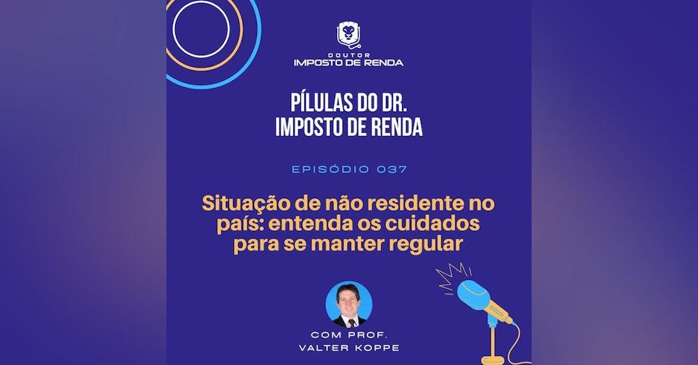 PDIR #037 – Situação de não residente no país: entenda os cuidados para se manter regular.