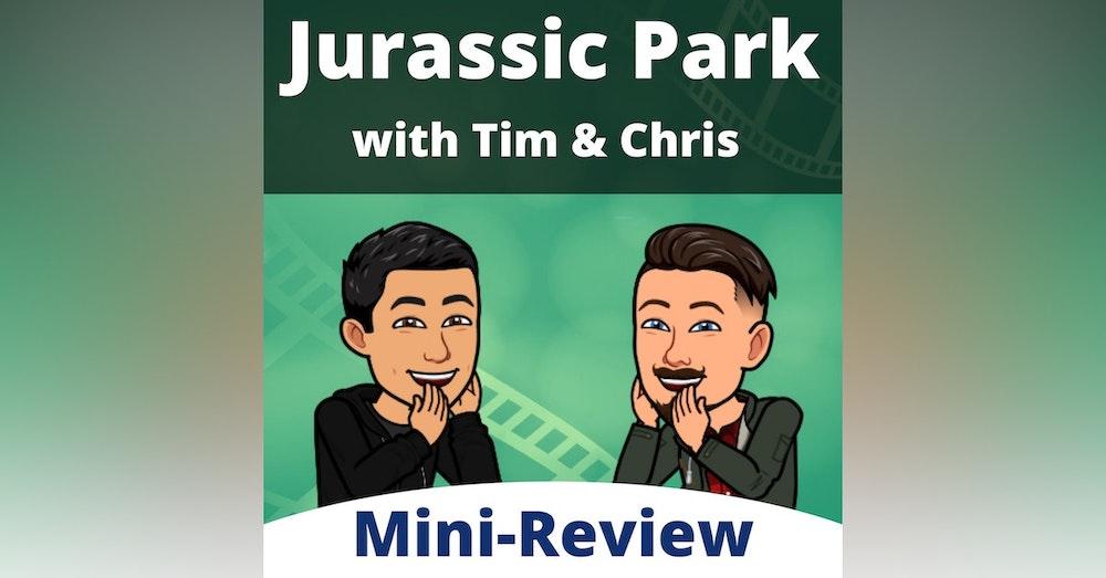 Mini Episode - Tim & Chris on Jurassic Park