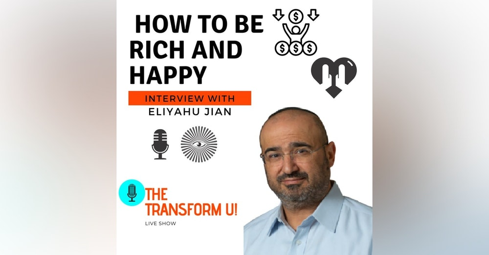 The Laughing Billionaire-- How to Become Rich and Happy interview with ELIYAHU JIAN