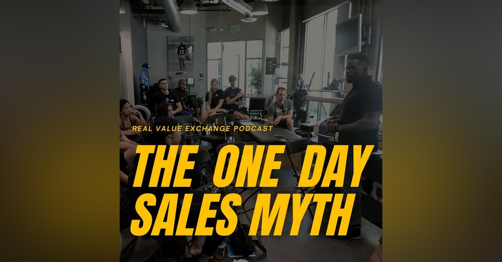 132. The One Day Myth for Startups & Novice Sales Professionals