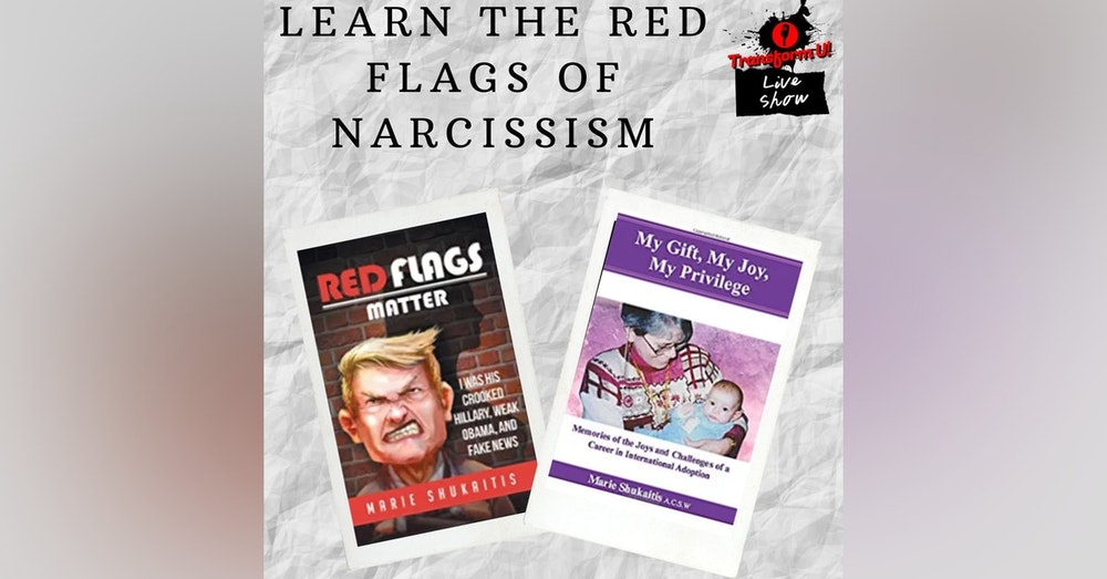 Learn the Red Flags of Narcissistic Personality Disorder and Story with Marie Shukaitis