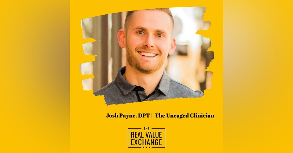 111. Josh Payne from The Uncaged Clinician