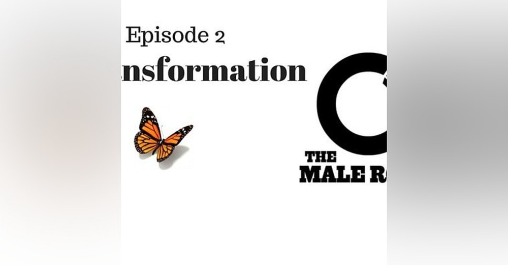 The Male Room Episode 2 - Transformations