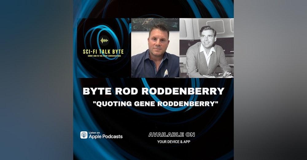 Byte Rod Roddenberry Quoting Gene Roddenberry