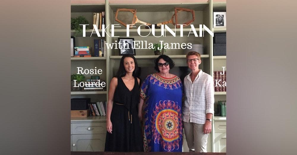 9: Take Fountain with Ella James Episode 8 - Rosie Lourde and Julie Kalceff