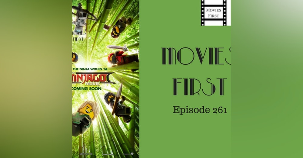 263: The LEGO Ninjago Movie - Movies First with Alex First & Chris Coleman Episode 261