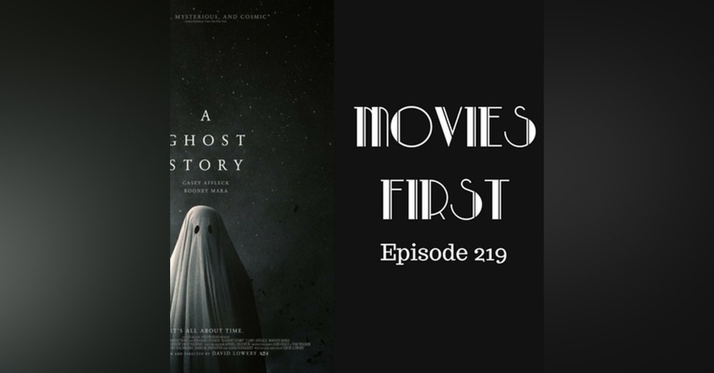 221: A Ghost Story - Movies First with Alex First & Chris Coleman Episode 219
