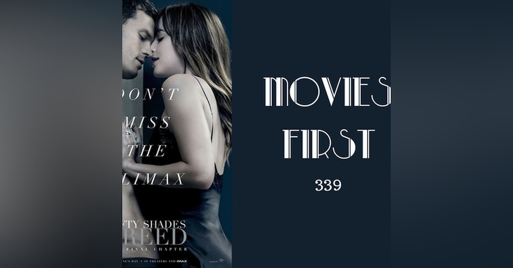 339: Fifty Shades Freed - Movies First with Alex First