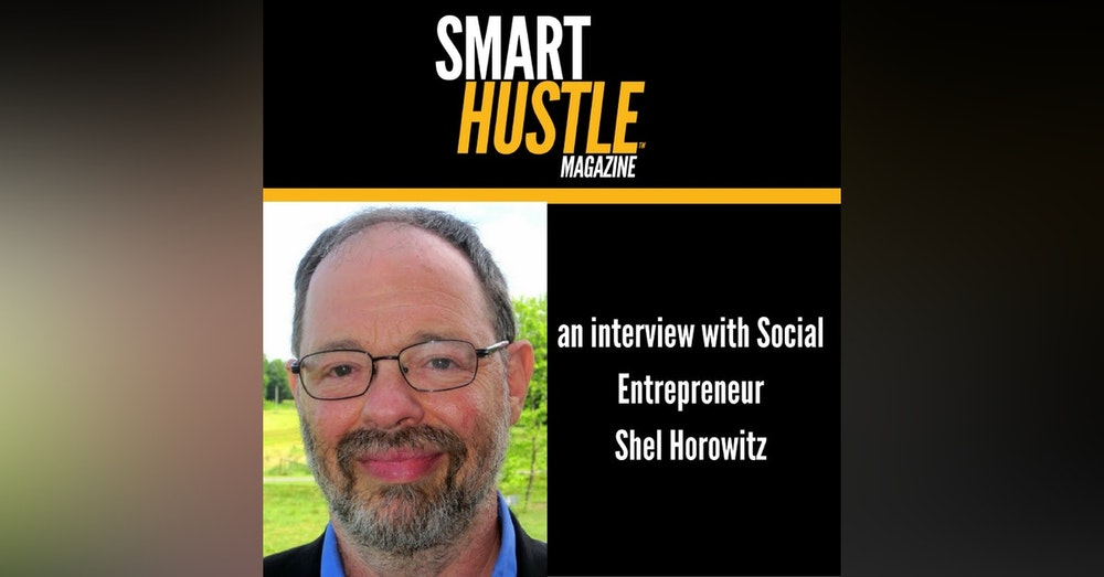 Social Entrepreneur Shel Horowitz On Why Businesses Need To Be More Than Green