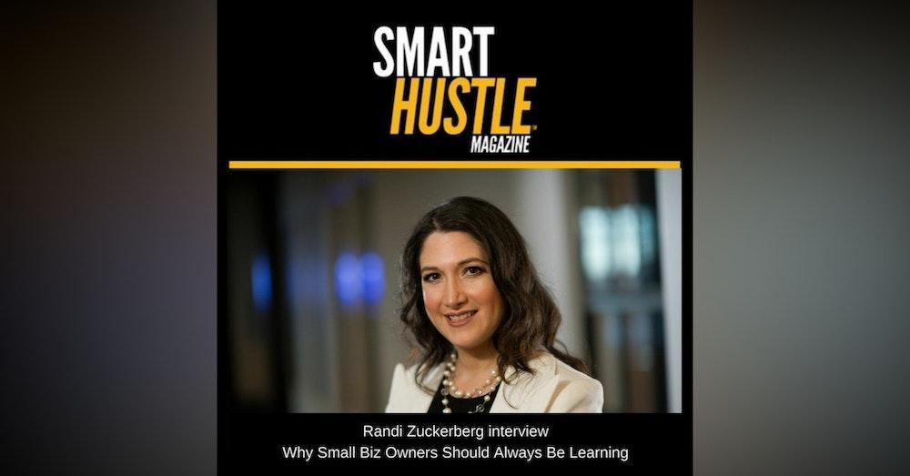 Randi Zuckerberg - Why Small Biz Should Always be Learning