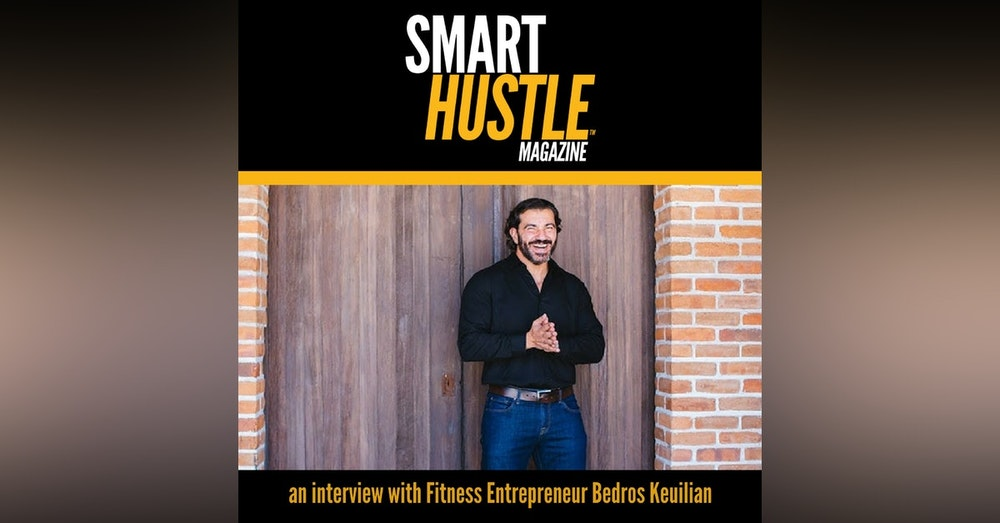 Does Every Entrepreneur Need the Immigrant Edge? Bedros Keuilian Thinks So