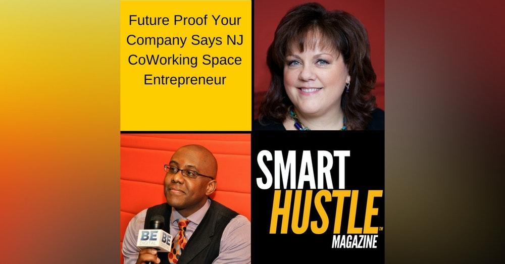 Future Proof Your Company  Says NJ CoWorking Space Entrepreneur
