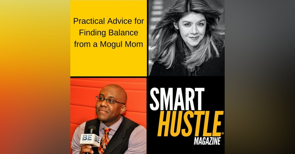 Practical Advice for Finding Balance from a Mogul Mom