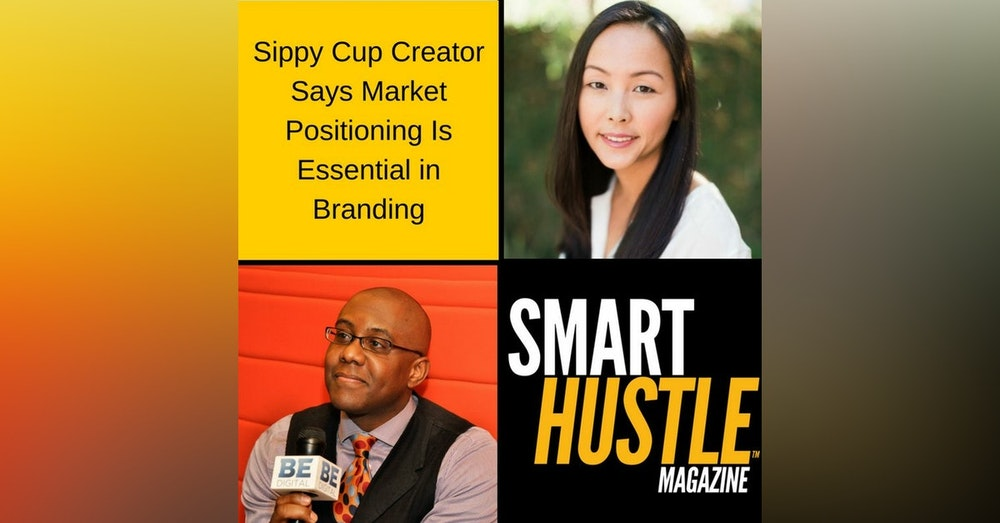 Sippy Cup Creator Says Market Positioning Is Essential in Branding