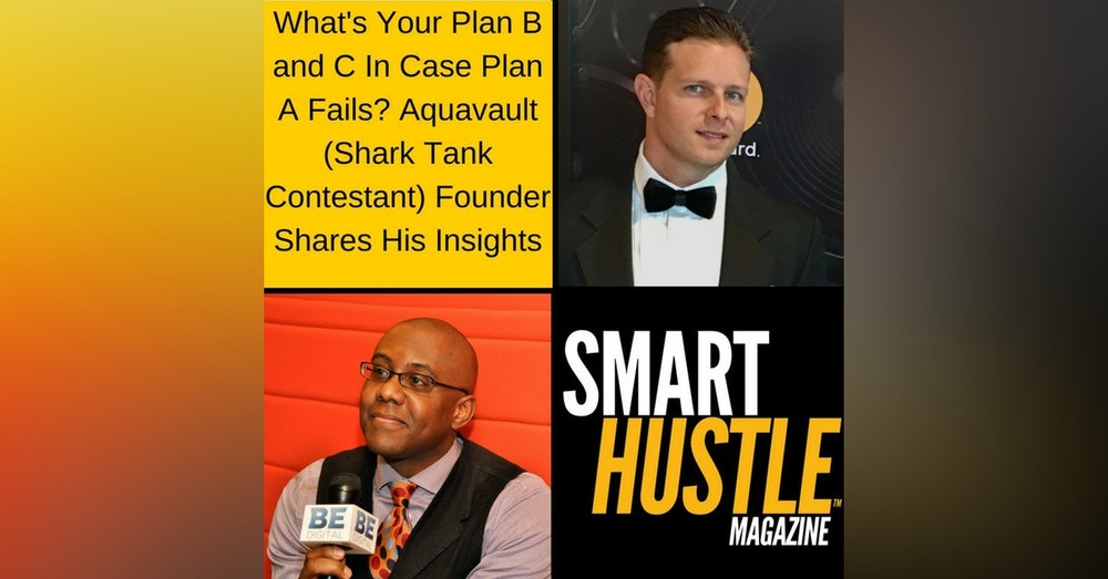 What's Your Plan B and C In Case Plan A Fails? Aquavault Founder Shares His Insights