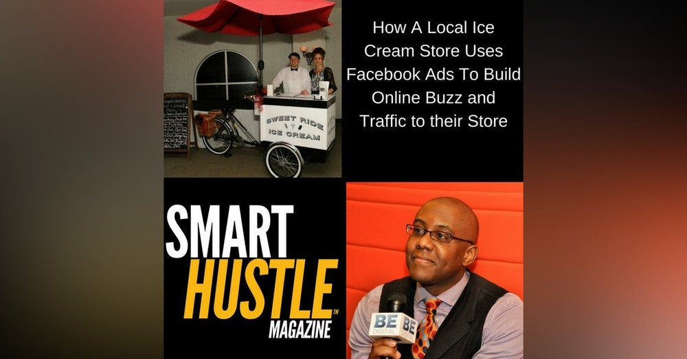 How A Local Ice Cream Store Uses Facebook Ads To Build Online Buzz and Traffic To their Store
