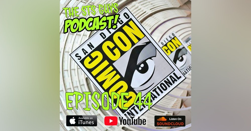 The STS Guys - Episode 44: Countdown to SDCC 2018