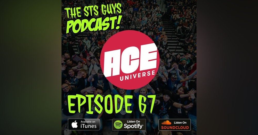 The STS Guys - Episode 67: Ace Comic Con Recap