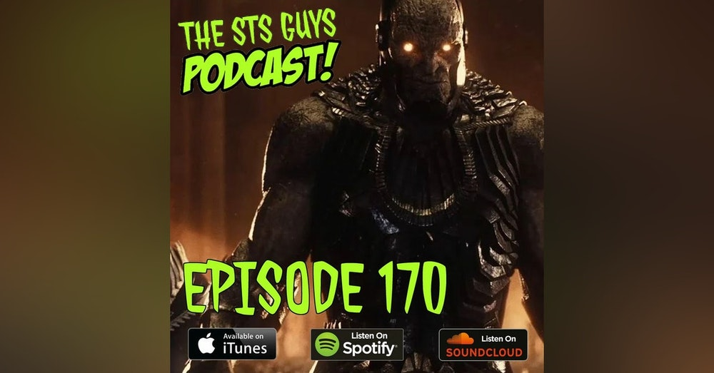 The STS Guys - Episode 170: Snyder Cut Like A Razor Blade