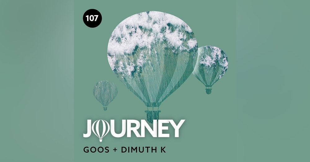 Journey - Episode 107 - Guestmix by Dimuth K