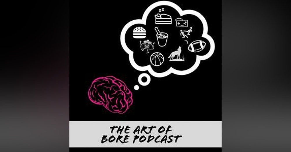 The Art of Bore Pod Episode 86: Greatness!