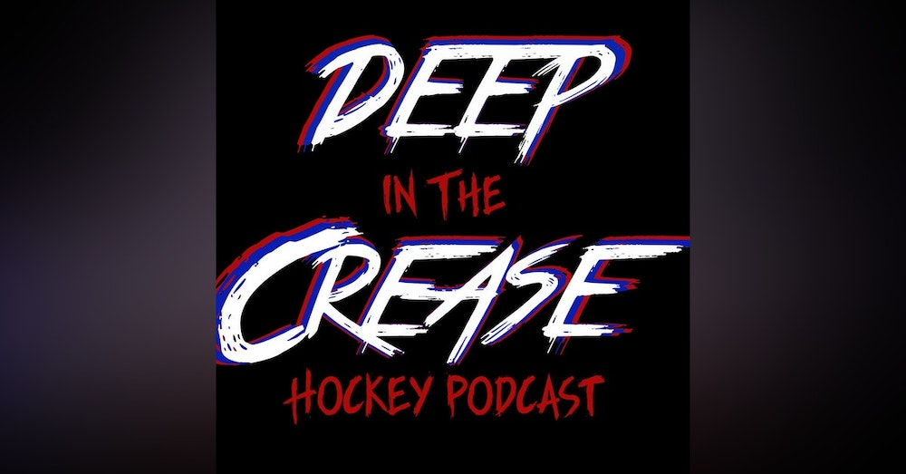 Deep In The Crease - Ep 22 - You're Aiming Too High