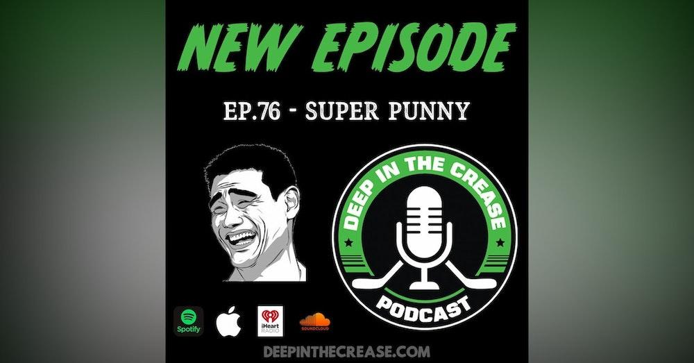 Episode 76 - Super Punny