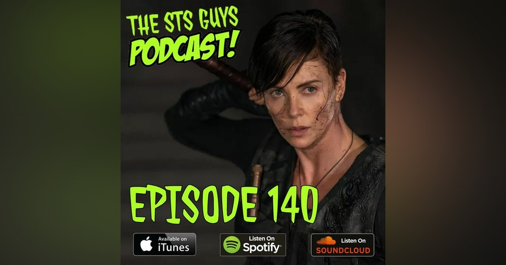 The STS Guys - Episode 140: The Old Guard and a Cloth Shower Curtain