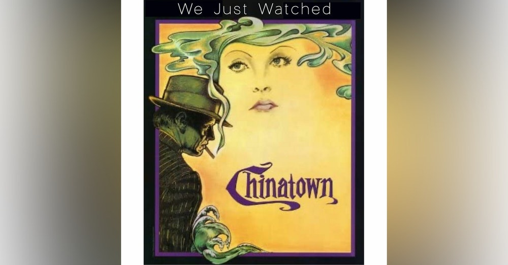 We Just Watched - Chinatown