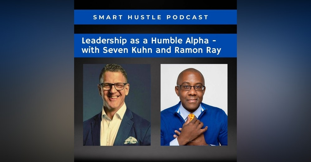 Leadership as a Humble Alpha with Steven Kuhn