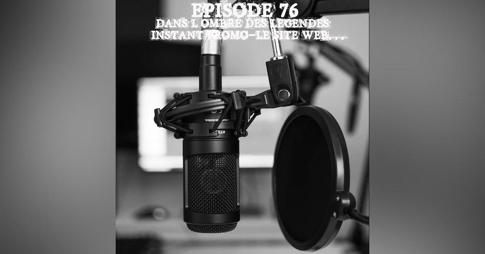 #76 Instant Promo...le site web du Podcast