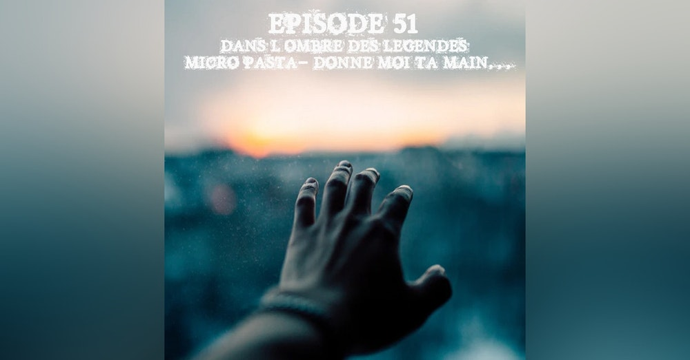 #51 Micro Pasta 02 - Donne moi ta main...