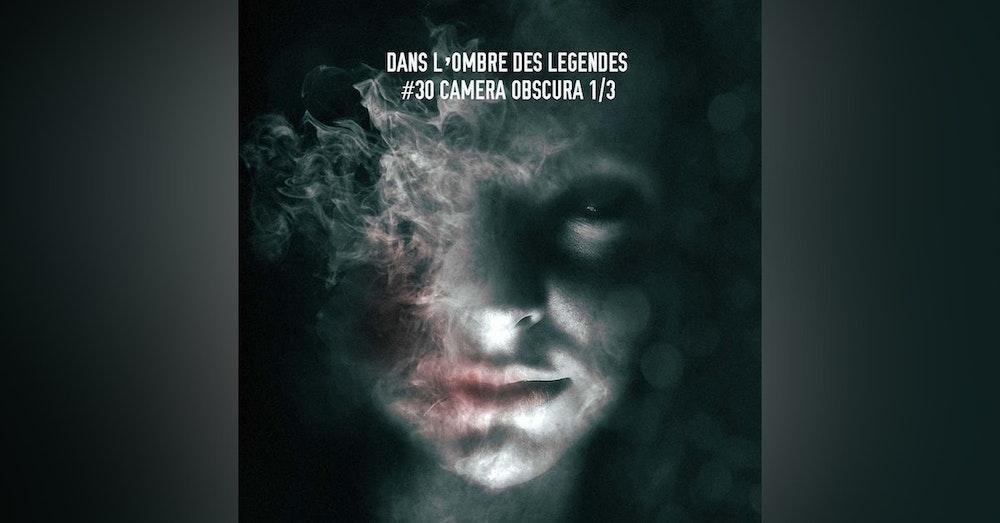 #30 S2E04-Camera obscura 1/3