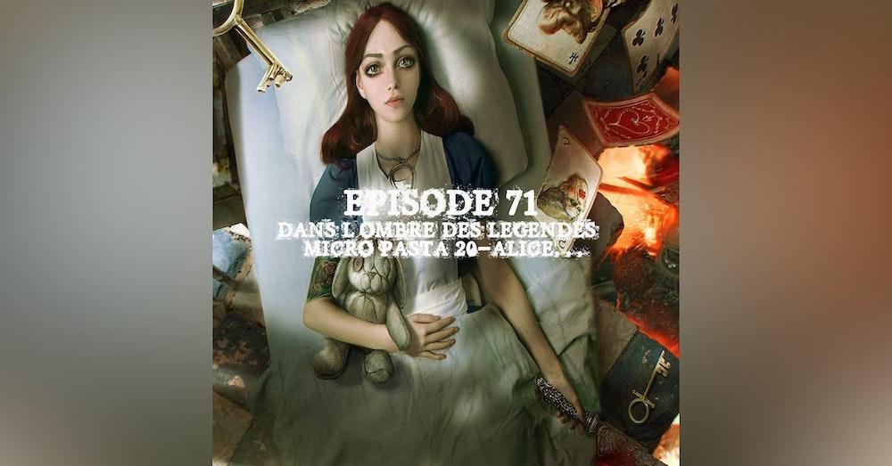 #71 Micro-Pasta 20- Alice...