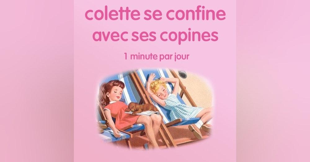 n°53 *Colette se confine avec ses copines* MilieJam Solo