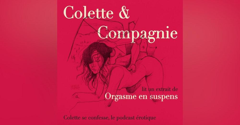 """*Colette & Compagnie* extrait de """"Orgasme en suspens"""""""