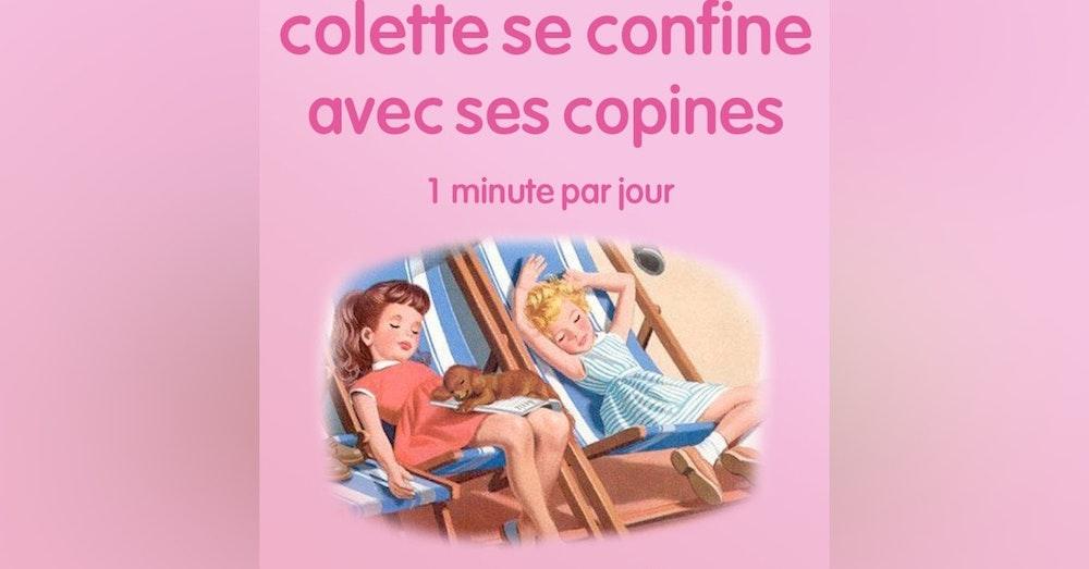 n°41 *Colette se confine avec ses copines*  Leçon de cinéma