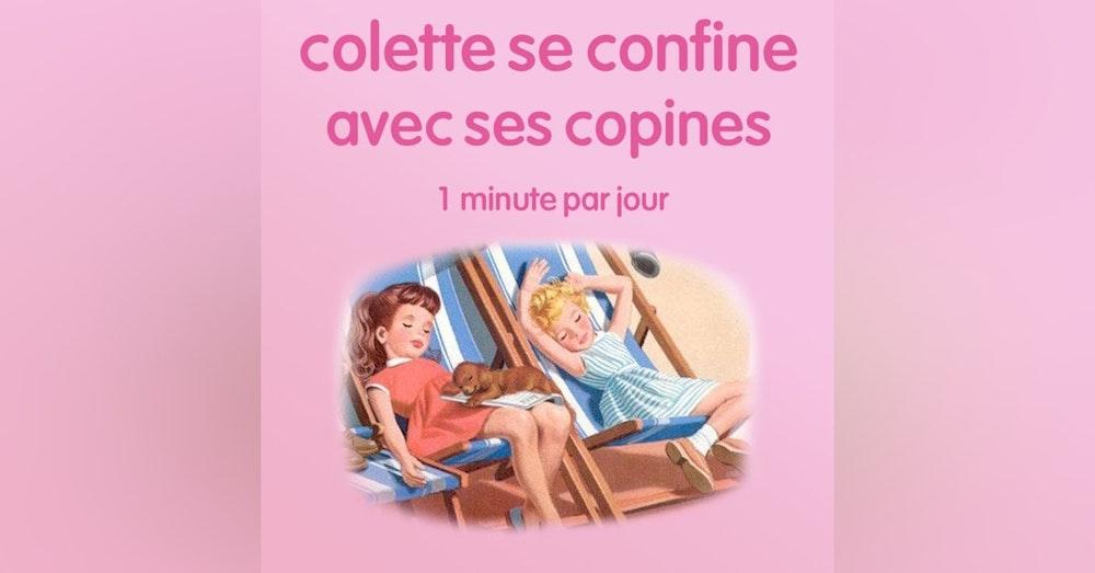 n°26 *Colette se confine avec ses copines* Coronabaret ! Après...