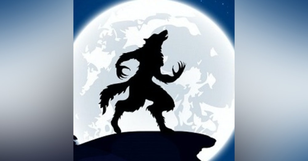 Episode 8: Werewolves.
