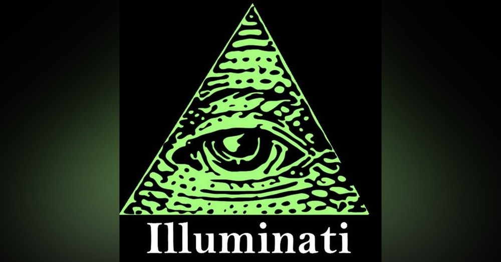Episode 30: Should I Join the Illuminati?