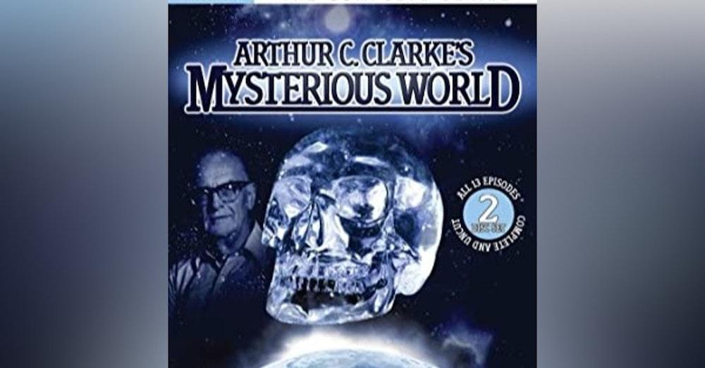 Episode 42: Arthur C Clarkes Mysterious World