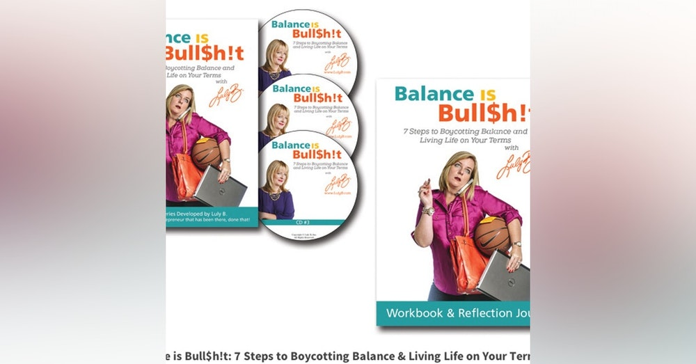 Episode 12 - Luly B : 'Balance is Bullsh*t!'