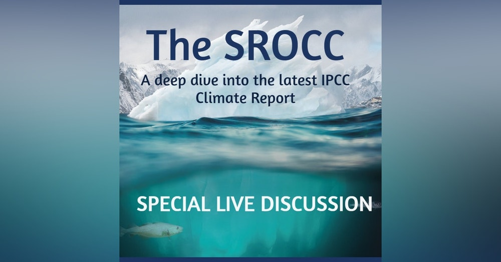 A Review of the Ocean Climate Report - SROCC Live Discussion!