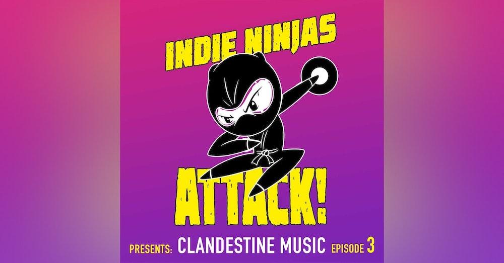 Indie Ninjas, Attack!   Presents Clandestine Music