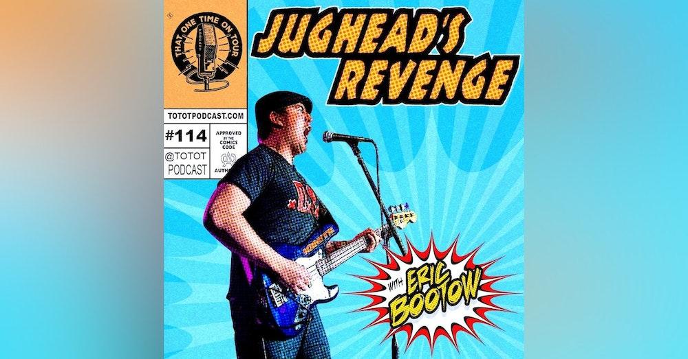 Eric Bootow (Jughead's Revenge)