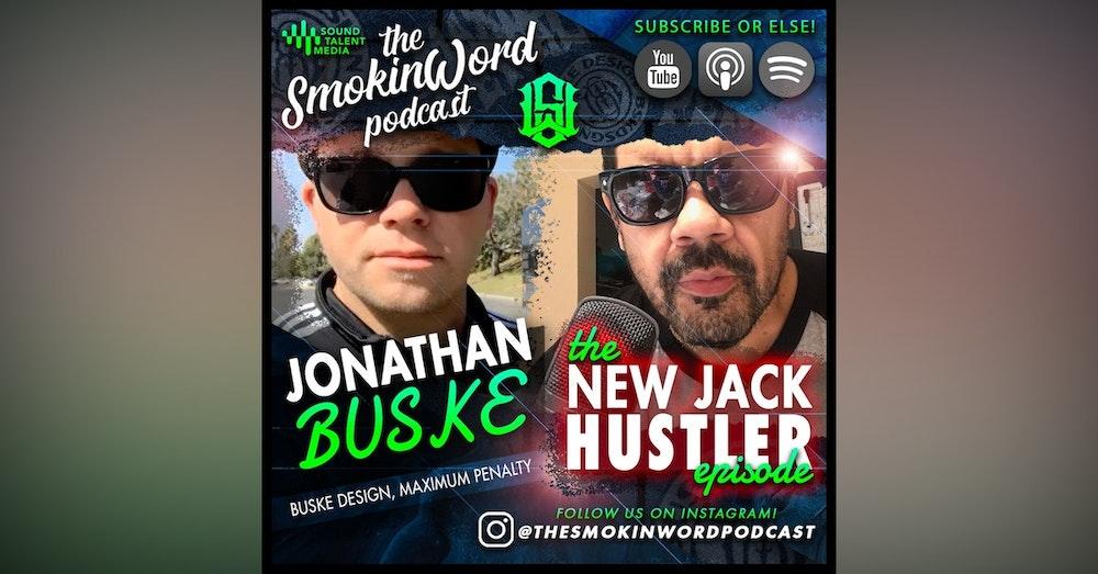 The New Jack Hustler Episode With BUSKE - Buske Designs, Maximum Penalty