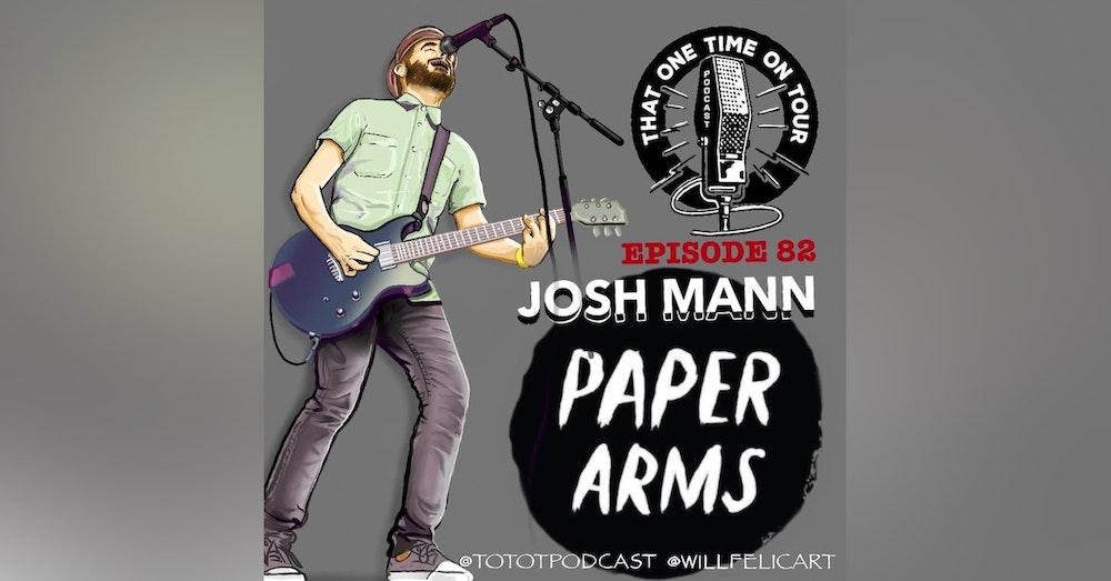 Josh Mann (Paper Arms)