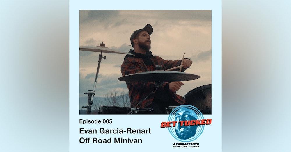 Ep. 5 feat. Evan Garcia-Renart of Off Road Minivan