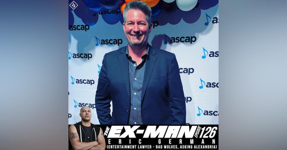 Eric German (Entertainment Lawyer - Bad Wolves, Asking Alexandria)