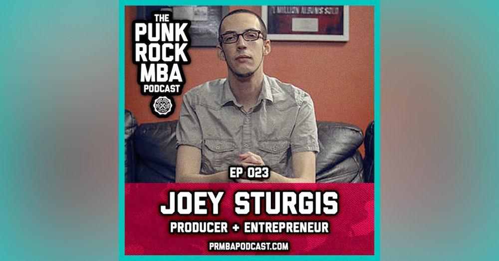Joey Sturgis (Producer + Entrepreneur)